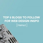 Top 5 Blogs To Follow For Web Design Inspo